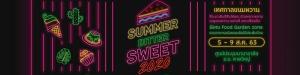 เทศกาลขนมและเครื่องดื่มSummer Bitter Sweet 2020 พร้อมความสุขแบบจัดเต็ม